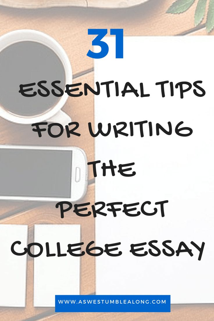 How to write the perfect college application essay