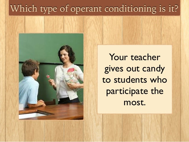 application of operant conditioning in a classroom