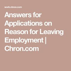 what to put on employment application for reason for leaving